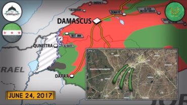 Syrian War Report – June 26, 2017: Israel Supports Militant Advance In Quneitra