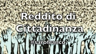 Sarò Franco: Il reddito di cittadinanza