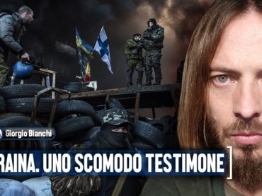 UCRAINA. UNO SCOMODO TESTIMONE – Giorgio Bianchi